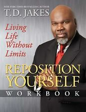 Reposition Yourself Workbook: Living Life Without Limit