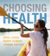 Choosing Health by Barry Elmore, Tanya Morgan, April Lynch and Jerome Kotecki...