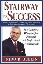 Stairway to Success : The Complete Blueprint for Personal and Professional...