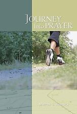 Journey into Prayer by Milton L. Rudnick (2010, Hardcover)