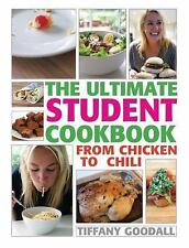 The Ultimate Student Cookbook : From Chicken to Chili by Tiffany Goodall...