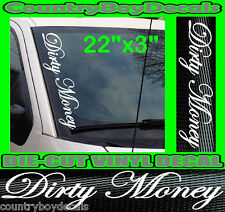 DIRTY MONEY VERTICAL Windshield Vinyl Side Decal Sticker Car Truck Script B 4X4