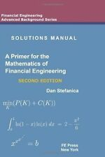 Solutions Manual - A Primer For The Mathematics Of Financial Engineering, Secon