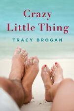 Crazy Little Thing by Tracy Brogan (2012, Paperback) Bell Harbor