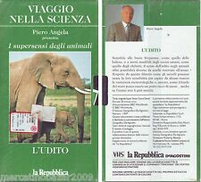 VIAGGIO NELLA SCIENZA I Supersensi Degli Animali: L'Udito (1997) VHS NUOVA SIGIL
