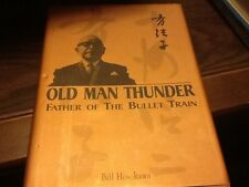 Old Man Thunder : Father of the Bullet Train by Bill Hosokawa (1997, Hardcover)