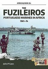 Africa @ War: The Fuzileiros : Portuguese Marines in Africa, 1961 1974 25 by...