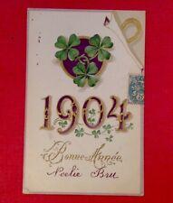 CPA. 1904 - BONNE ANNÉE. TRÈFLE. FER À CHEVAL. GAUFRÉE. DORÉE.