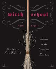 Witch School Third Degree : Lessons in the Correllian Tradition by Donald...