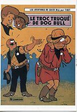 POSTCARD / CP / LES AVENTURES DE CHICK BILL PAR TIBET / LE TROC TRUQUE DOG BULL