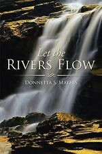 Let the Rivers Flow by Donnetta S. Mathis (2014, Hardcover)