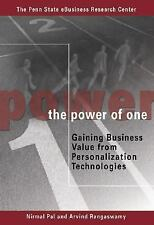 The Power of One: Gaining Business Value from Personalization Technologies by N