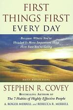 First Things First Every Day: Daily Reflections- Because Where You're Headed Is