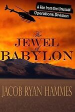 The Unusual Operations Division: The Jewel of Babylon by Jacob Hammes (2014,...