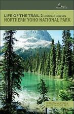 Life of the Trail 2: Historic Hikes in Northern Yoho National Park