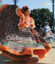Celebremos el Cinco de Mayo : Con Fiestas, Musica y Baile by Carolyn Otto...