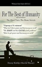 For the Best of Humanity by Danny Kuldip (2006, Paperback)