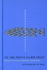 1985 Pacific Salmon Treaty : Sharing Conservation Burdens and Benefits by...