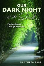 Our Dark Night of the Soul: Finding Solace Through Suffering