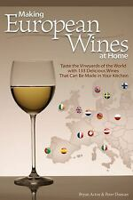 Making European Wines at Home: Taste the Vineyards of the World with 133 Delicio