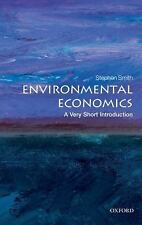 Environmental Economics: A Very Short Introduction by Smith, Stephen