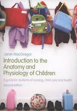 Introduction to the Anatomy and Physiology of Children: A Guide for Students of