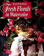 Arleta Pech - Painting Fresh Florals In Wate (1998) - Used - Trade Cloth (H