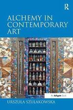 NEW - Alchemy in Contemporary Art by Szulakowska, Urszula