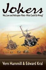 Jokers : A Novel of the Helicopter War in Vietnam by Vern Hammill and Edward...