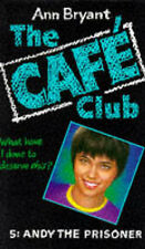 The Cafe Club (5) Andy the Prisoner by Ann Bryant (Paperback)