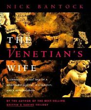 Venetian's Wife : A Strangely Sensual Tale of a Renaissance Explorer, a...