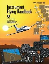 Instrument Flying Handbook (FAA-H-8083-15B) by U. S. Department...