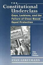 The Constitutional Underclass: Gays, Lesbians, and the Failure of Class-Based Eq