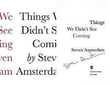 Steven Amsterdam~SIGNED!~Things We Didn't See Coming ~1st/1st HC