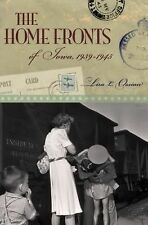 The Home Fronts of Iowa, 1939-1945 ~ Ossian, Lisa L. HC