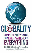 Globality: Competing with Everyone from Everywhere for Everything by James W....