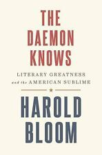 The Daemon Knows: Literary Greatness and the American Sublime, Bloom, Harold, Go