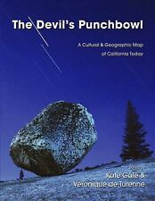 The Devil's Punchbowl : A Cultural and Geographic Map of California Today by...