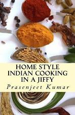 Home Style Indian Cooking in a Jiffy by Prasenjeet Kumar (2013, Paperback)