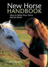 New Horse Handbook: How to Make Your Horse Feel at Home by Bowker, Nancy