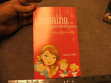 Laughing in the Midst of Mothering : Finding Joy in Being a Mom by Linda Ann...