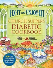 Fix-It and Enjoy-It! Church Suppers Diabetic Cookbook: 500 Great Stove-Top and O