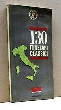 130 ITINERARI CLASSICI [Libro, Touring Club Italiano, Ruscioni editore]