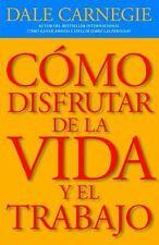 Como disfrutar de la vida y el trabajo (Vintage Espanol) (Spanish Edition)