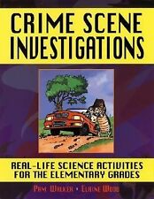 Crime Scene Investigations : Real-Life Science Activities for the Elementary...