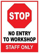 STOP NO ENTRY TO WORKSHOP STAFF ONLY METAL SIGN 450 X 300