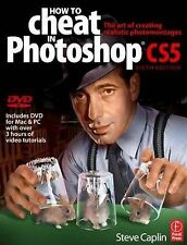 How to Cheat in Photoshop CS5: The Art of Creating Realistic Photomontages by...