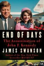 End of Days:The Assassination of John F. Kennedy by James Swanson..New Hardcover