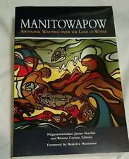 Manitowapow Aboriginal Writings from Land of Water Sinclair & Cariou