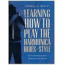 Learning How to Play the Harmonica Blues-Style : The #1 Secret to Playing the...